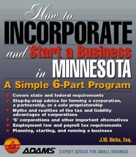 How to Incorporate and Start a Business in Minnesota : A Simple 6-Part Program