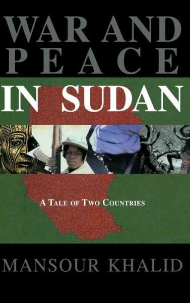 War And Peace In Sudan: A Tale Of Two Countries