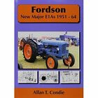 Fordson: Fordson New Major E1AS 1951-64 by Allan T. Condie (Paperback, 2010)