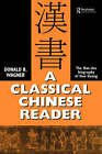 A Classical Chinese Reader: The Han Shu Biography of Huo Guang by Donald B. Wagner (Paperback, 1997)