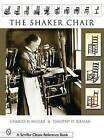 The Shaker Chair by Charles R. Muller (Paperback, 2003)