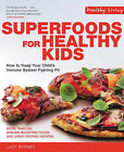 Superfoods for Healthy Kids: How to Keep Your Child's Immune System Fighting Fit by Lucy Burney (Paperback, 2007)