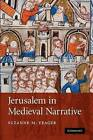 Jerusalem in Medieval Narrative by Suzanne M. Yeager (Paperback, 2011)