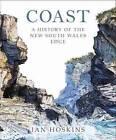 Coast: A History of the NSW Edge by Ian Hoskins (Hardback, 2013)