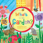 Who's in the Garden? by Phillis Gershator (Board book, 2010)