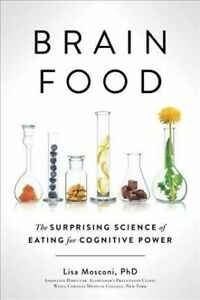 Brain Food: The Surprising Science of Eating for Cognitive Power, Mosconi PhD, L 2