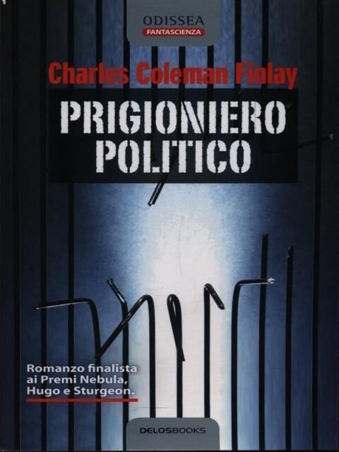 PRIGIONIERO POLITICO  CHARLES COLEMAN FINLAY DELOSBOOKS 2010