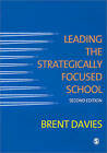 Leading the Strategically Focused School: Success and Sustainability by Brent Davies (Paperback, 2011)