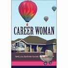 Career Woman by Betty Lou Santmire Hoover (Paperback / softback, 2007)