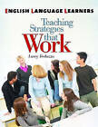 English Language Learners: Teaching Strategies That Work by Larry Ferlazzo (Paperback, 2010)
