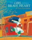 The Girl With a Brave Heart 9781846869297 by Rita Jahanforuz Misc