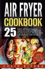 Air Fryer Recipes: 25 Tasty and Most Popular American & British Airfryer Recipes by MR Colin Rivera (Paperback / softback, 2016)