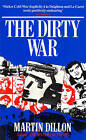 The Dirty War by Martin Dillon (Paperback, 1991)
