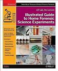 Illustrated Guide to Home Forensic Science Experiments 9781449334512 Thompson