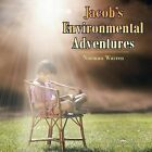 Jacob's Environmental Adventures by Norman Warren (Paperback, 2013)