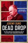 Dead Drop: The True Story of Oleg Penkovsky and the Cold War's Most Dangerous Operation by Jeremy Duns (Paperback, 2014)