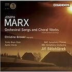 Joseph Marx - : Orchestral Songs and Choral Works (2009)
