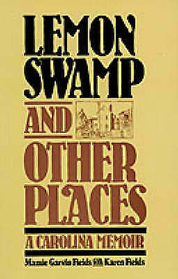 1 of 1 - NEW Lemon Swamp and Other Places: A Carolina Memoir by Mamie Garvin Fields