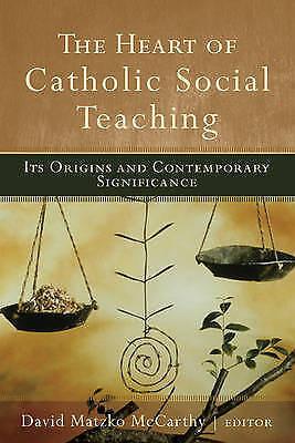 """The Heart of Catholic Social Teaching"" David Matzko McCarthy *NEW* SC"