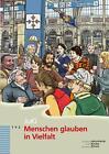 Menschen glauben in Vielfalt von Monika Widmer Hodel und Christian Metzenthin (2011, Geheftet)