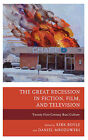 The Great Recession in Fiction, Film, and Television: Twenty-First-Century Bust Culture by Lexington Books (Paperback, 2015)