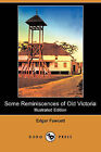 Some Reminiscences of Old Victoria (Illustrated Edition) (Dodo Press) by Edgar Fawcett (Paperback / softback, 2008)