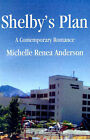 Shelby's Plan by Michelle Renea Anderson (Paperback / softback, 2001)