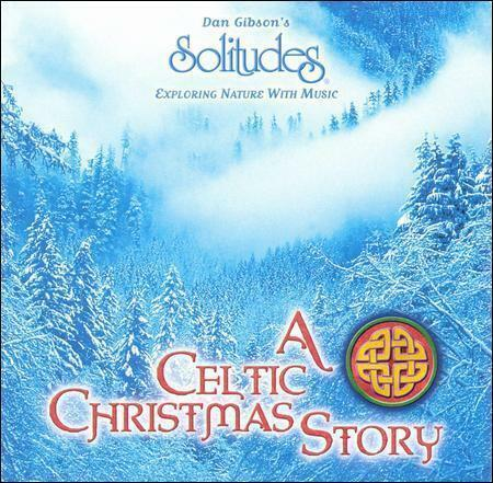 A Celtic Christmas Story by Dan Gibson