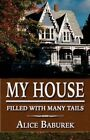 My House Filled With Many Tails 9781456082802 by Alice Baburek Paperback