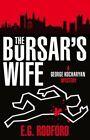 The Bursar's Wife: A George Kockaryan Mystery by E. G. Rodford (Paperback, 2016)