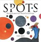 Spots - One Bird's Search for the Perfect Plumage by Helen Ward (Hardback, 2014)