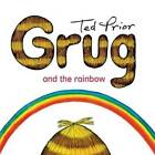 Grug and the Rainbow by Ted Prior (Paperback, 2009)