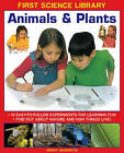 First Science Library: Animals & Plants: 10 Easy-to-follow Experiments for Learning Fun * Find out About Nature and How Things Live! by Wendy Madgwick (Hardback, 2014)