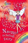 Naomi the Netball Fairy: The Sporty Fairies Book 4 by Daisy Meadows (Paperback, 2008)