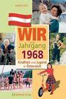 Kindheit und Jugend in Österreich: Wir vom Jahrgang 1968 von Angelika Diem (2012, Gebundene Ausgabe)