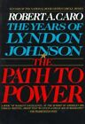 The Years of Lyndon Johnson: The Path to Power by Robert A. Caro (Paperback, 2003)