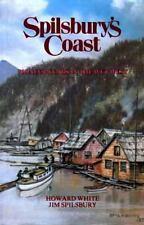 Spilsbury's Coast:: Pioneer Years In the Wet West, Spilsbury, Jim, White, Howard