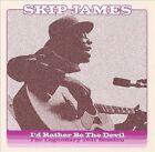 I'd Rather Be the Devil: The Legendary 1931 Session by Skip James (CD, Feb-2007, Rev-Ola Records)