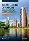 The Wellbeing of Nations: Meaning, Motive and Measurement by Paul Allin, David J. Hand (Hardback, 2014)
