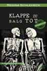 Klappe zu - Balg tot von Regina Schleheck (2015, Taschenbuch)