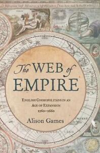 The Web of Empire: English Cosmopolitans in an Age of Expansion, 1560-1660: B... 9780195335545