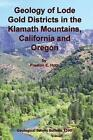 Geology of Lode Gold Districts in The Klamath Mountains California and Oregon Paperback – 17 Mar 2014
