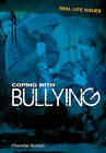 Coping with Bullying by Charlotte Guillain (Hardback, 2011)
