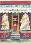 Clara Button and the Wedding Day Surprise by Amy de la Haye (Hardback, 2013)