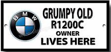 GRUMPY OLD BMW R1200C MOTO SEÑAL DE METAL OWNER LIVES HERE