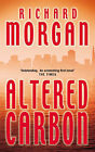 Altered Carbon by Richard Morgan (Paperback, 2003)