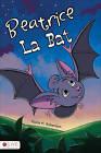 Beatrice La Bat by Harla H Robertson (Paperback / softback, 2011)