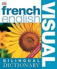 French-English Bilingual Visual Dictionary by Dorling Kindersley Ltd (Paperback, 2005)