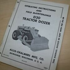 Allis Chalmers D30 Dozer Tractor Owner Operator Operation Maintenance Manual