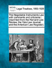 The Negotiable Instruments Law with Comments and Criticisms: (Reprinted from the Harvard Law Review, the Yale Law Journal, and the American Law Register). by Gale, Making of Modern Law (Paperback / softback, 2011)